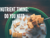 Nutrient Timing: Do You Need it?